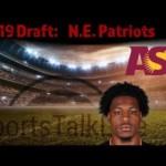 STL Draft Talk: Patriots 2019 Draft Recap