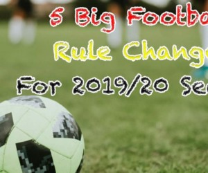 5 Big Football Rule Changes for 2019-20 Season