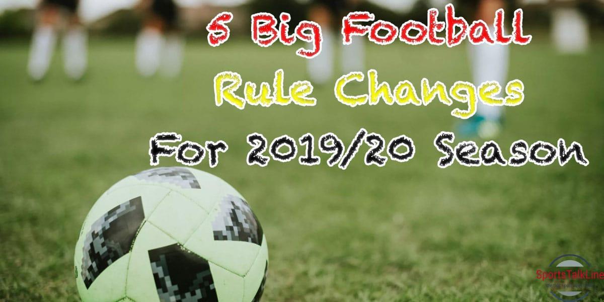 5 Big Football Rule Changes for 2019-20 Season