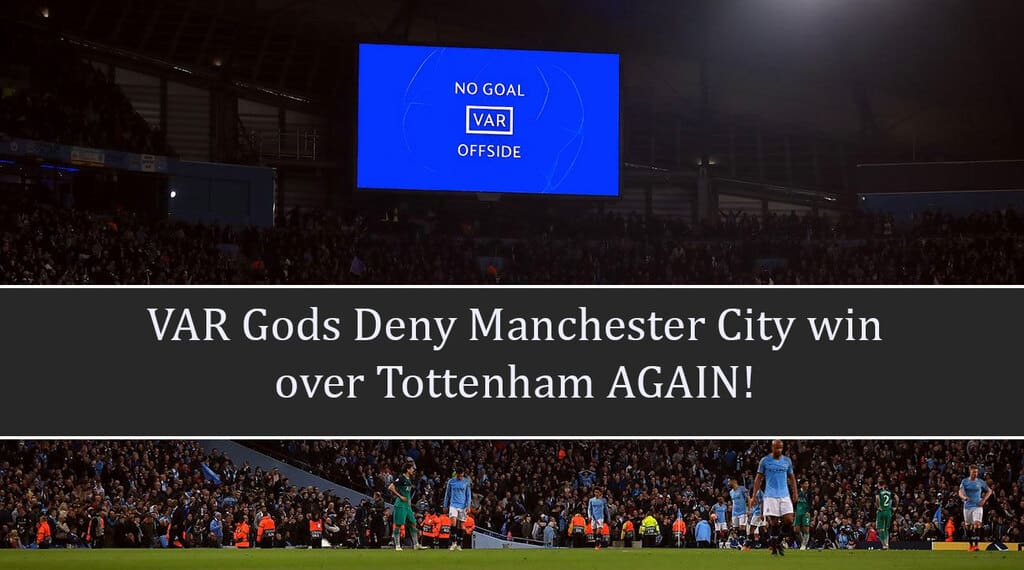 VAR Controversy Continues | Manchester City 2-2 Tottenham