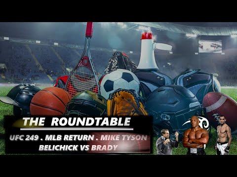 the-roundtable-brady-vs-belichick-mike-tyson-ufc-249-and-mlb-return.jpg