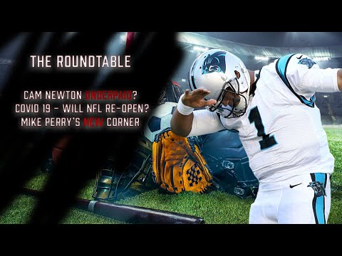 The Roundtable: Cam Newton Underpaid, Mike Perry's New Corner, NFL Debating Scale of Return