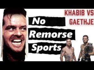Khabib vs Gaethje | UFC254 | No Remorse Sports