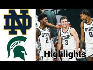 Notre Dame vs Michigan State Highlights | NCAA Basketball November 28